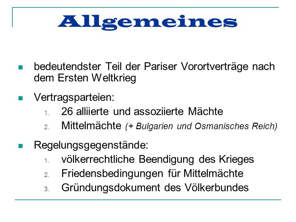 Allgemeines bedeutendster Teil der Pariser Vorortverträge nach dem Ersten Weltkrieg Vertragsparteien: 1.