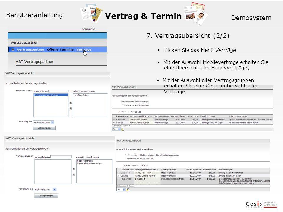 Vertrag & Termin Benutzeranleitung Demosystem 7. Vertragsübersicht (2/2) Klicken Sie das Menü Verträge Mit der Auswahl Mobileverträge erhalten Sie ein