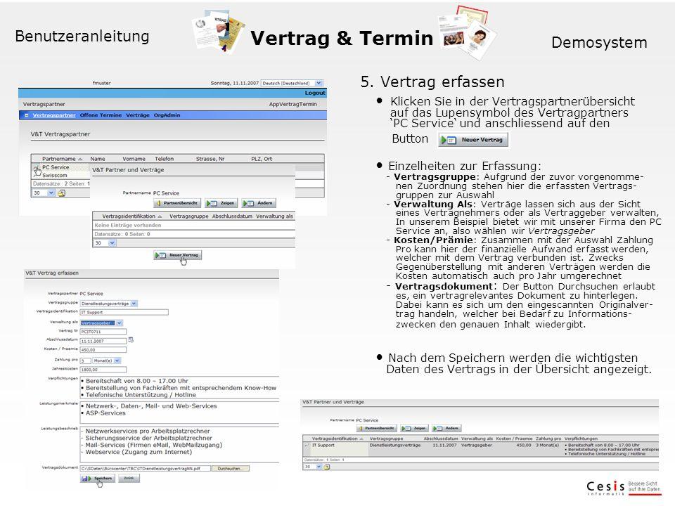 Vertrag & Termin Benutzeranleitung Demosystem 5. Vertrag erfassen Klicken Sie in der Vertragspartnerübersicht auf das Lupensymbol des Vertragpartners