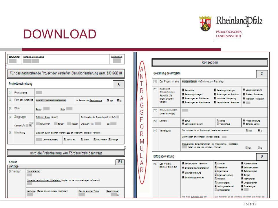 Folie 13 Antragsformular downloaden und ausfüllen. DOWNLOAD per Email an ZAPT@pl.rlp.de
