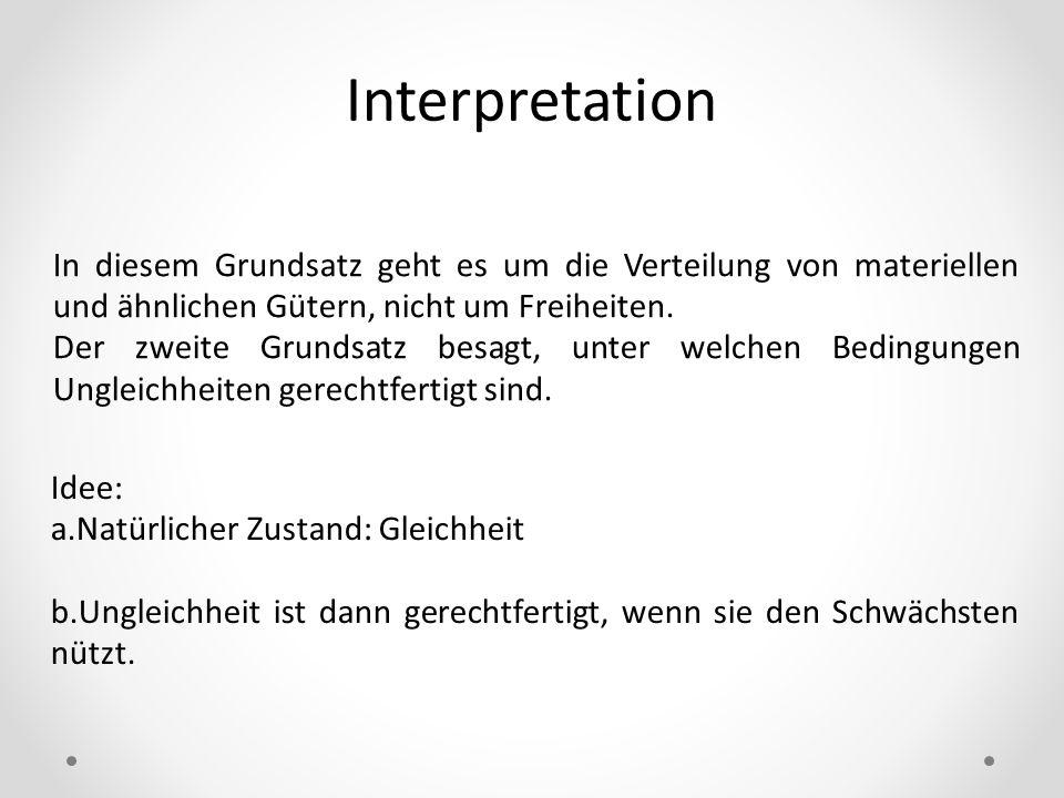 Interpretation In diesem Grundsatz geht es um die Verteilung von materiellen und ähnlichen Gütern, nicht um Freiheiten. Der zweite Grundsatz besagt, u
