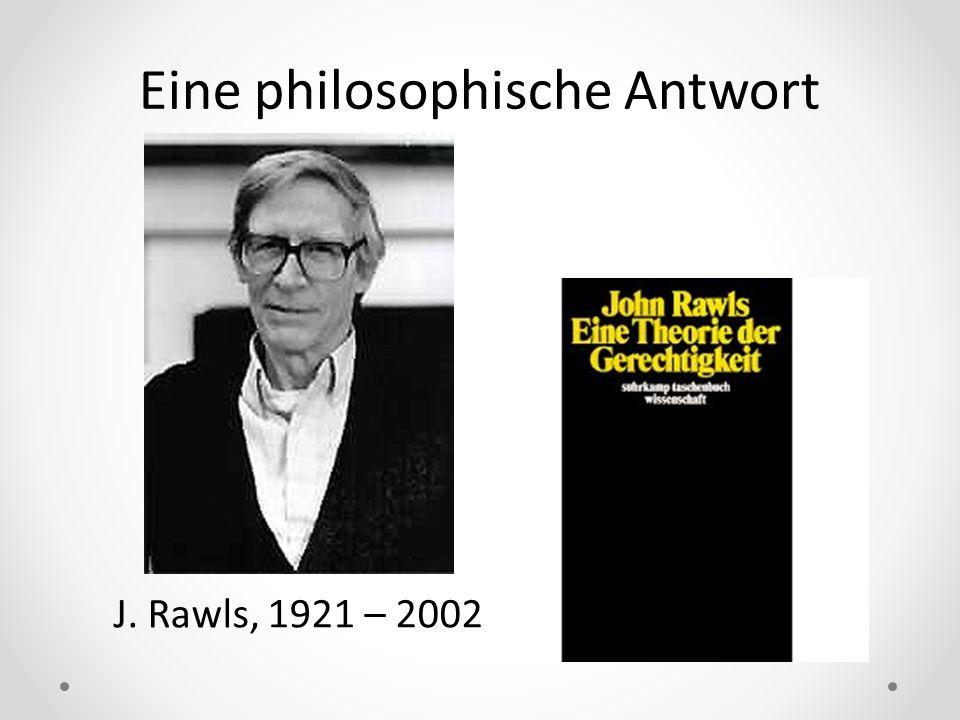 Eine philosophische Antwort J. Rawls, 1921 – 2002