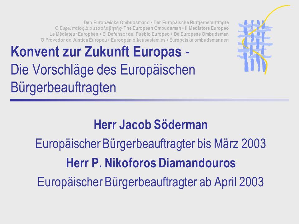 April 2003 - ValenciaThe European Ombudsmans proposals to the Convention2/12 Die Vorschläge des Europäischen Bürgerbeauftragten