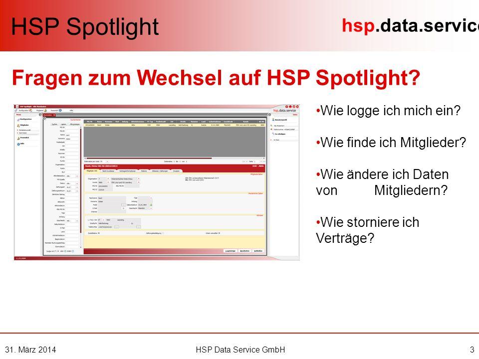 hsp.data.service 31.März 20144HSP Data Service GmbH Wie logge ich mich ein.