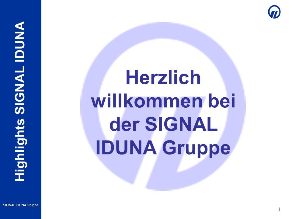 Highlights SIGNAL IDUNA SIGNAL IDUNA Gruppe 1 Herzlich willkommen bei der SIGNAL IDUNA Gruppe