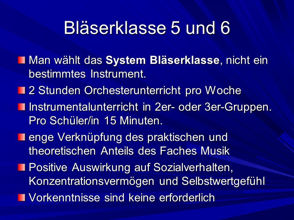 Man wählt das System Bläserklasse, nicht ein bestimmtes Instrument. 2 Stunden Orchesterunterricht pro Woche Instrumentalunterricht in 2er- oder 3er-Gr