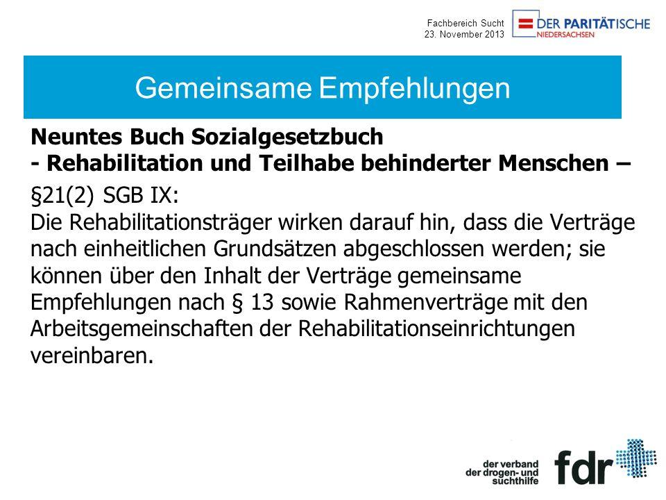 Fachbereich Sucht 23. November 2013 Neuntes Buch Sozialgesetzbuch - Rehabilitation und Teilhabe behinderter Menschen – §21(2) SGB IX: Die Rehabilitati