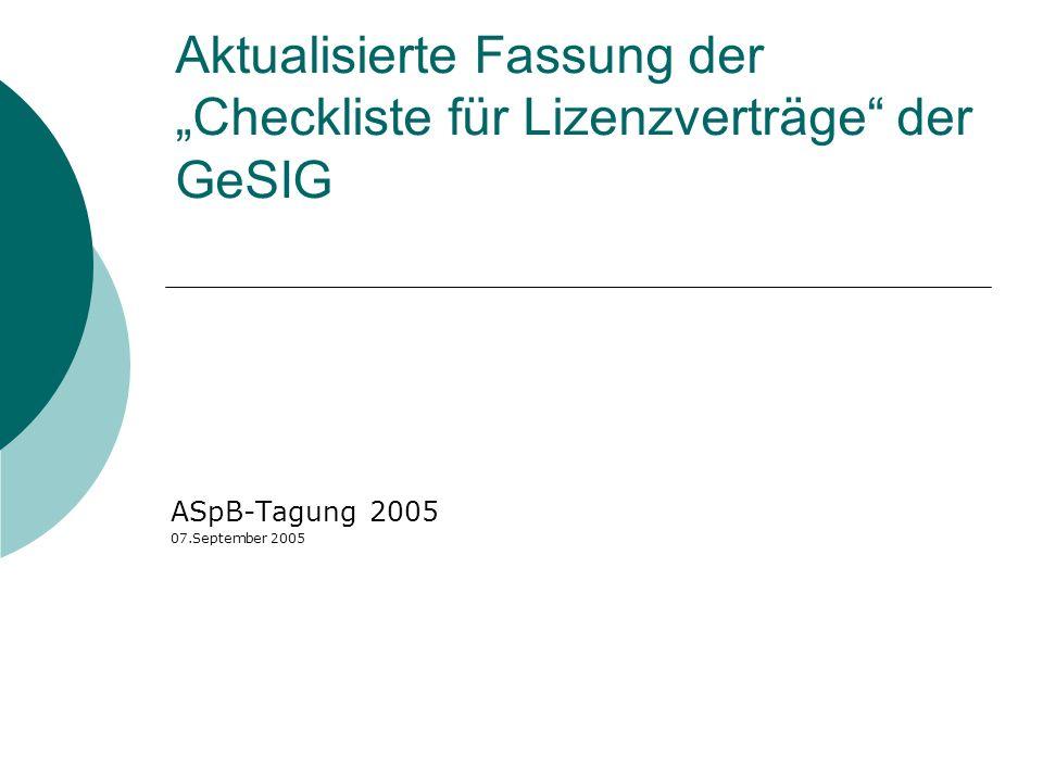 Aktualisierte Fassung der Checkliste für Lizenzverträge der GeSIG ASpB-Tagung 2005 07.September 2005