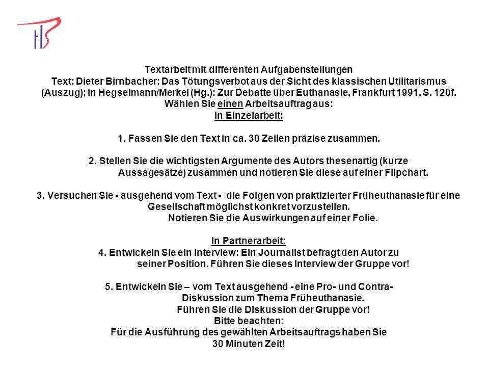 Textarbeit mit differenten Aufgabenstellungen Text: Dieter Birnbacher: Das Tötungsverbot aus der Sicht des klassischen Utilitarismus (Auszug); in Hegs