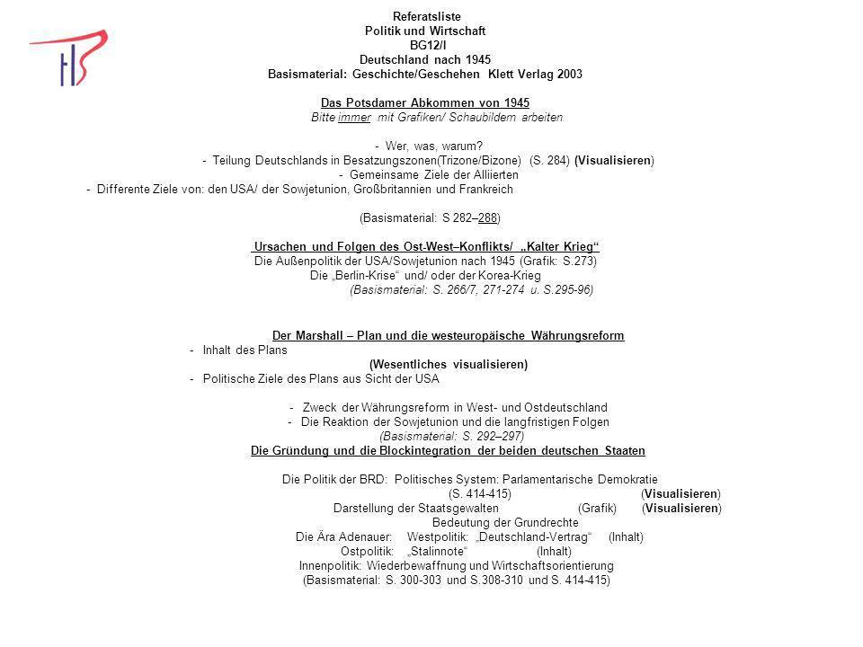 Referatsliste Politik und Wirtschaft BG12/I Deutschland nach 1945 Basismaterial: Geschichte/Geschehen Klett Verlag 2003 Das Potsdamer Abkommen von 194