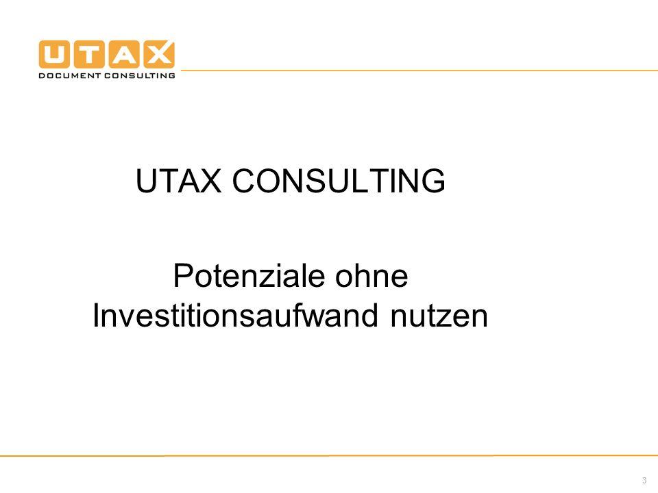 3 UTAX CONSULTING Potenziale ohne Investitionsaufwand nutzen