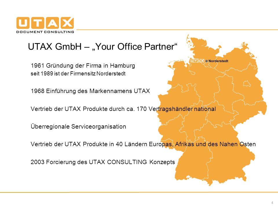 4 UTAX GmbH – Your Office Partner 1961 Gründung der Firma in Hamburg seit 1989 ist der Firmensitz Norderstedt 1968 Einführung des Markennamens UTAX Vertrieb der UTAX Produkte durch ca.