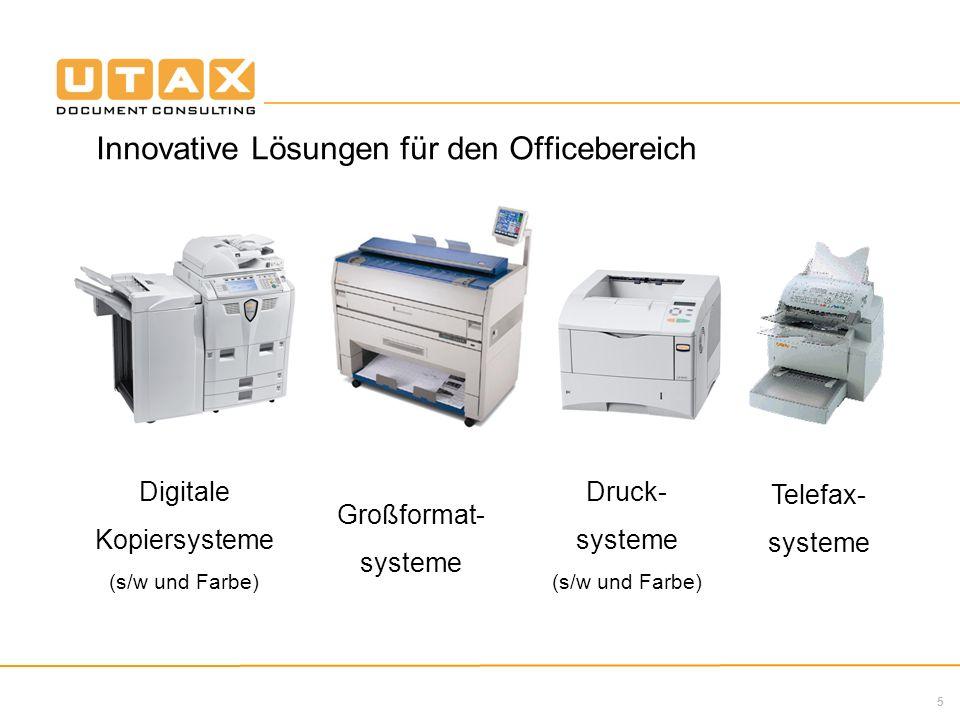 5 Innovative Lösungen für den Officebereich Digitale Kopiersysteme (s/w und Farbe) Großformat- systeme Druck- systeme (s/w und Farbe) Telefax- systeme
