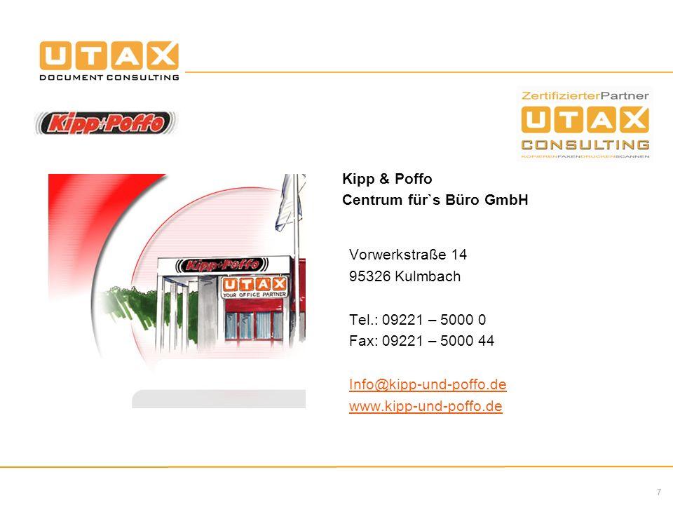 7 Vorwerkstraße 14 95326 Kulmbach Tel.: 09221 – 5000 0 Fax: 09221 – 5000 44 Info@kipp-und-poffo.de www.kipp-und-poffo.de Kipp & Poffo Centrum für`s Büro GmbH