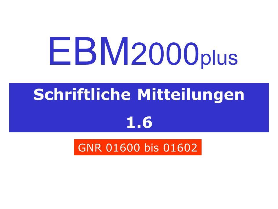 Schriftliche Mitteilungen 1.6 EBM 2000 plus GNR 01600 bis 01602