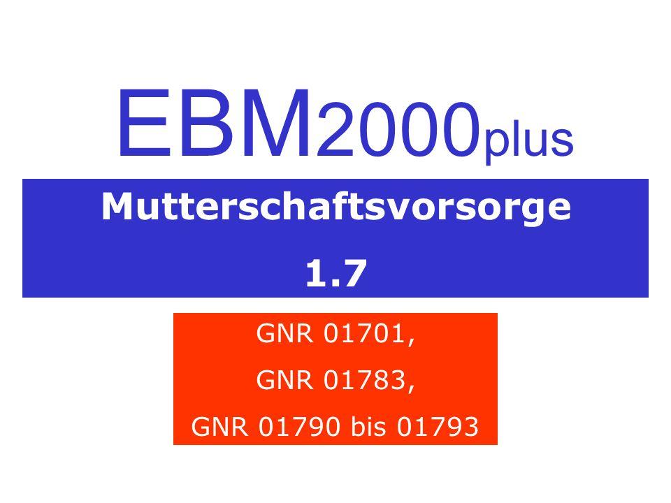 Mutterschaftsvorsorge 1.7 EBM 2000 plus GNR 01701, GNR 01783, GNR 01790 bis 01793