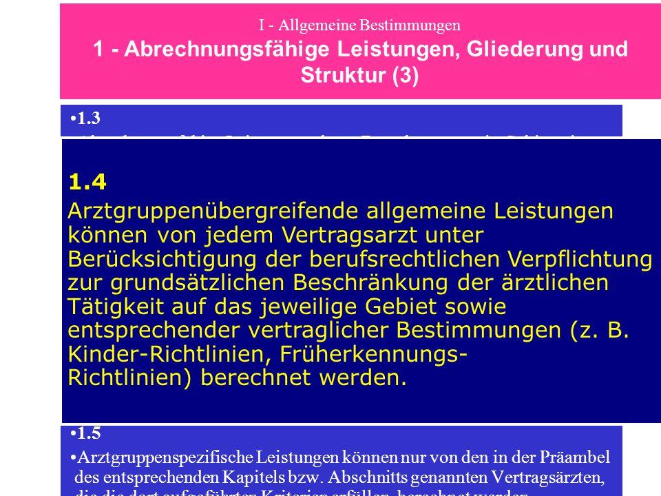 I - Allgemeine Bestimmungen 1 - Abrechnungsfähige Leistungen, Gliederung und Struktur (3) 1.3 Abrechnungsfähige Leistungen, deren Berechnung an ein Ge