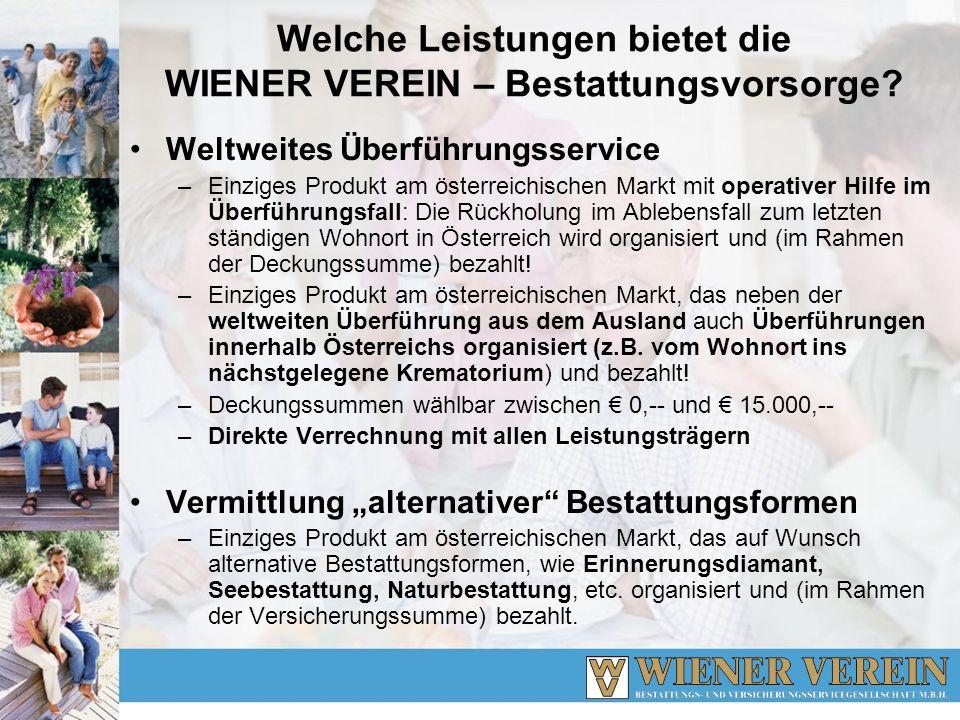 Welche Leistungen bietet die WIENER VEREIN – Bestattungsvorsorge? Weltweites Überführungsservice –Einziges Produkt am österreichischen Markt mit opera
