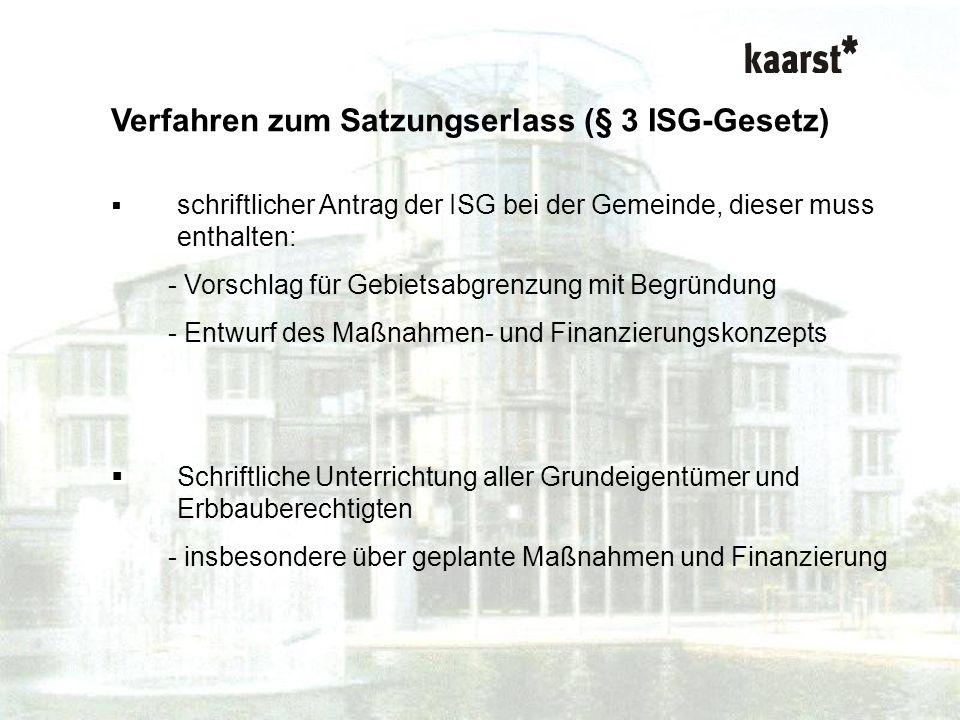 Dr. Isabel Polley Kurzvortrag ISG-Gesetz Verfahren zum Satzungserlass (§ 3 ISG-Gesetz) schriftlicher Antrag der ISG bei der Gemeinde, dieser muss enth