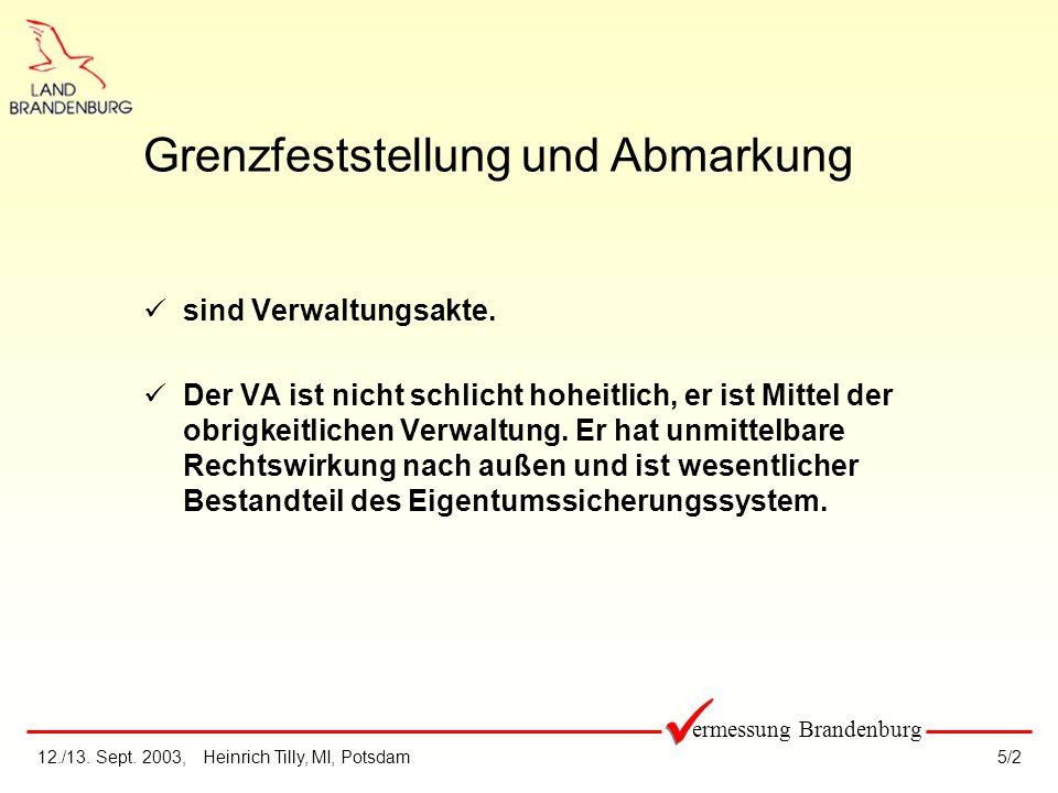 12./13. Sept. 2003,Heinrich Tilly, MI, Potsdam5/2 sind Verwaltungsakte.
