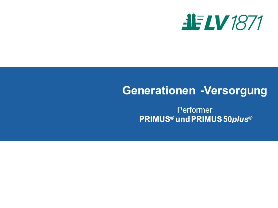 Performer PRIMUS ® und PRIMUS 50plus ® Generationen -Versorgung