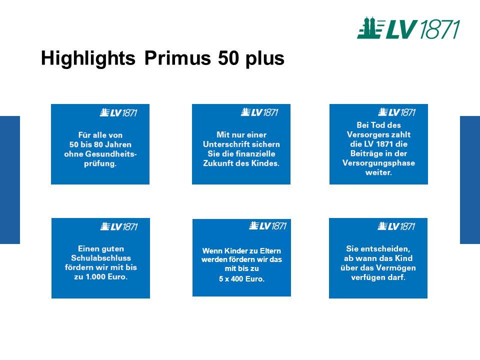 Wenn Kinder zu Eltern werden fördern wir das mit bis zu 5 x 400 Euro. Highlights Primus 50 plus