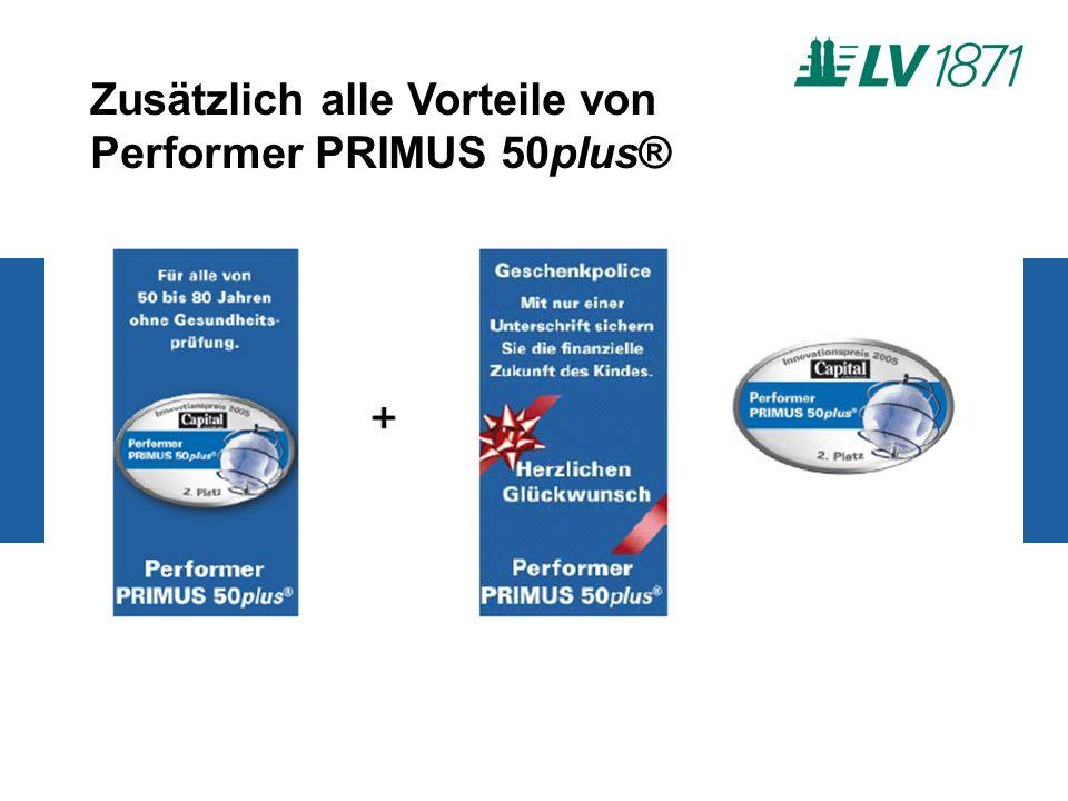 Zusätzlich alle Vorteile von Performer PRIMUS 50plus®