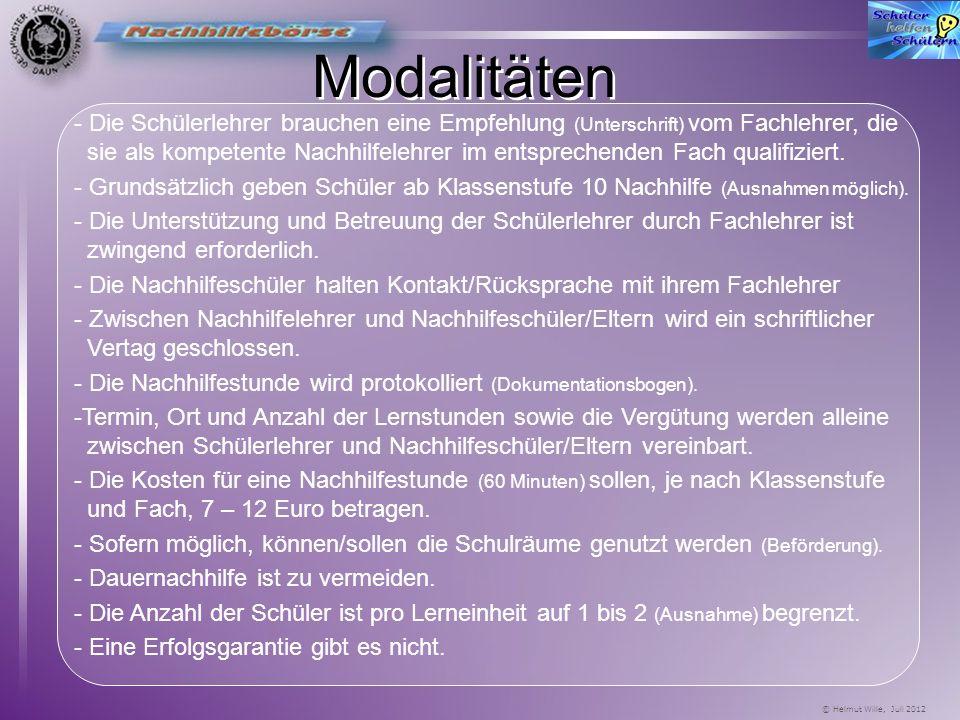 © Helmut Wille, Juli 2012 Vorteile einer schulinternen Nachhilfebörse am GSG Der/Die Nachhilfelehrer/-in - kennt oft die Lehrkraft des Nachhilfeschüle