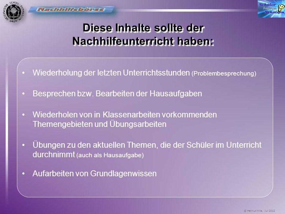 © Helmut Wille, Juli 2012 so funktionierts: AG Nachhilfebörse Kontaktdaten Kontaktdaten Info