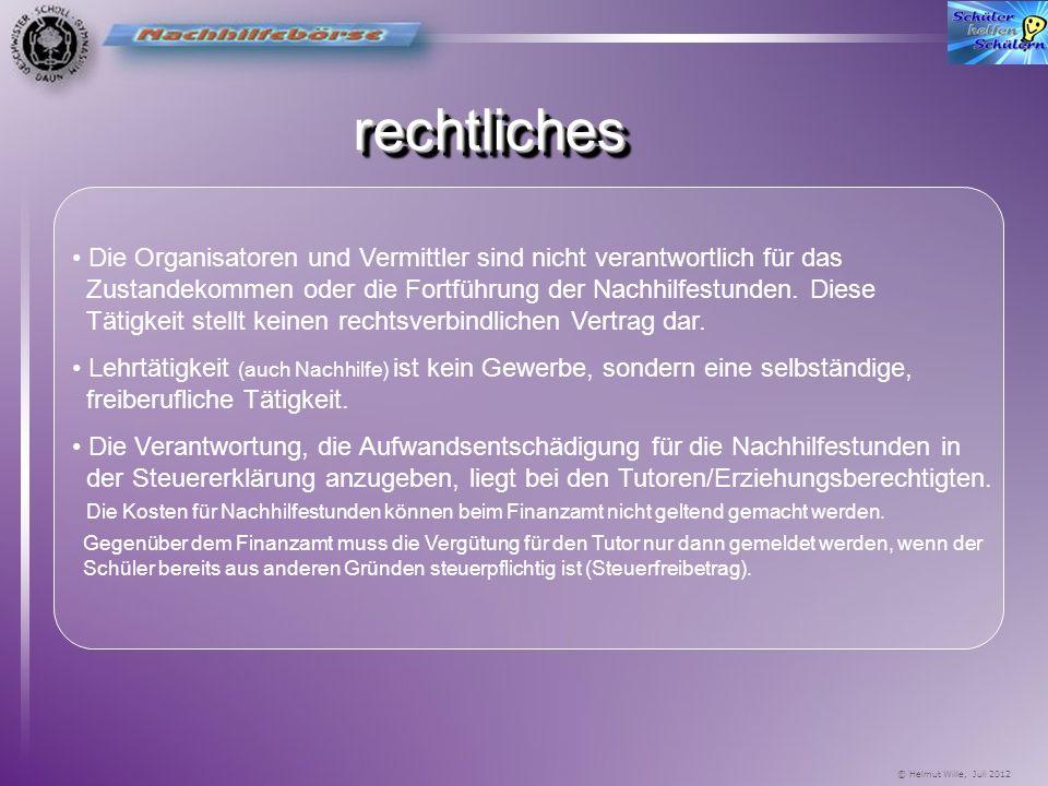 © Helmut Wille, Juli 2012 Diese Inhalte sollte der Nachhilfeunterricht haben: Wiederholung der letzten Unterrichtsstunden (Problembesprechung) Besprec