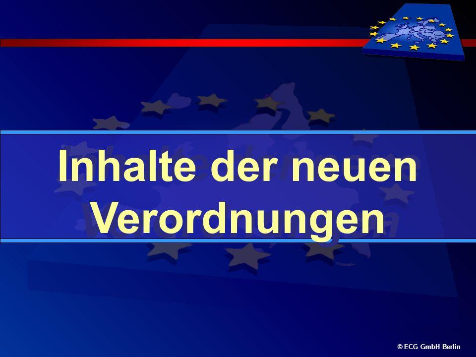 © ECG GmbH Berlin Inhalte der neue Verordnungen Inhalte der neuen Verordnungen