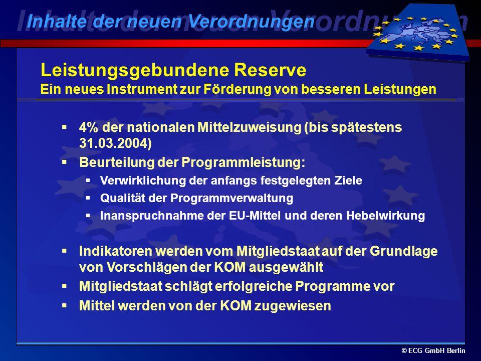 © ECG GmbH Berlin Finanzmanagement Kombination von Vereinfachung und Effizienz automatische jährliche Mittelbindungen automatische Freigabe von nichtv