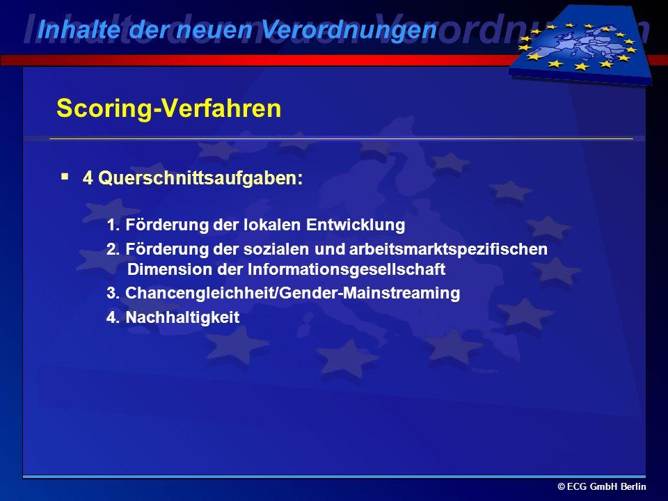 © ECG GmbH Berlin Wesentliche Neuigkeiten geändertes Antragsformular genauere Zielgruppenplanung veränderte Kostenstrukturen genauere Finanzierungsdar