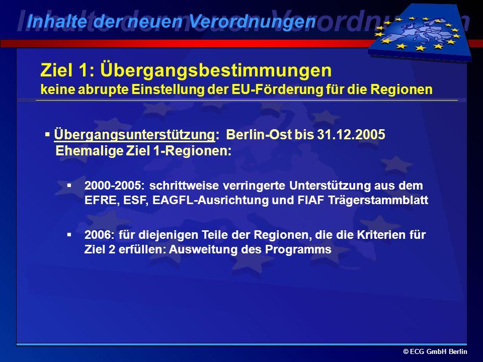 © ECG GmbH Berlin Ziele Ziel 1: Förderung der Entwicklung und der strukturellen Anpassung der Regionen mit Entwicklungsrückstand Ziel 2: Unterstützung