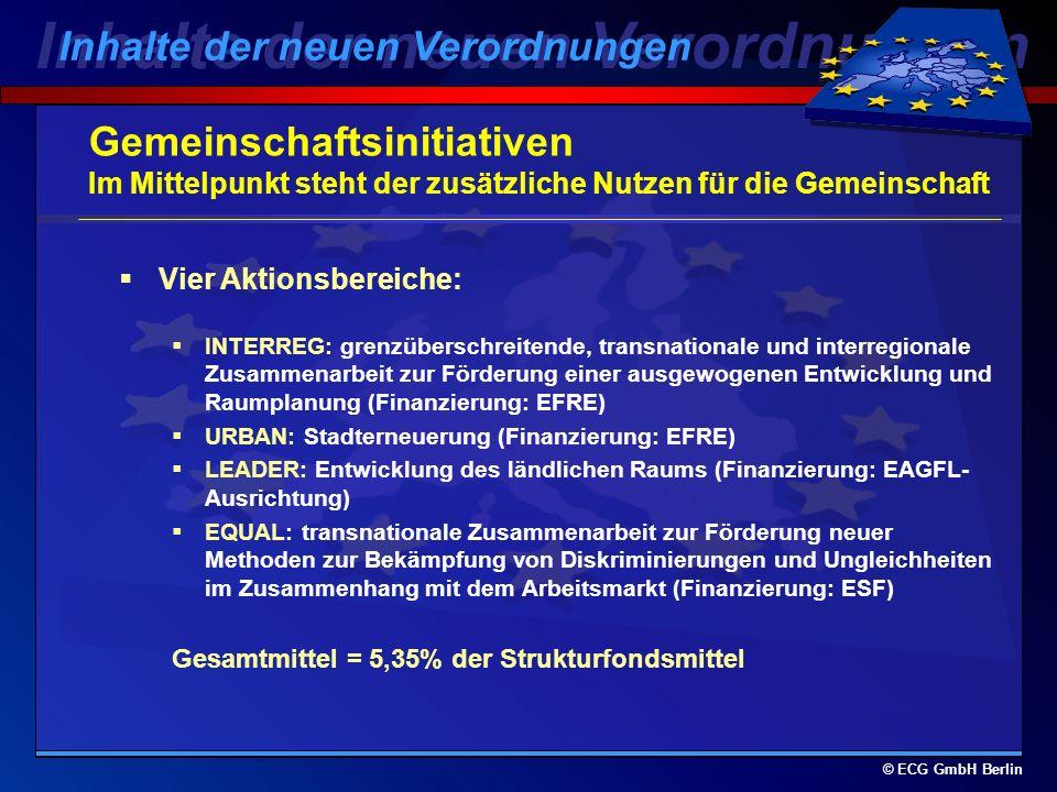 © ECG GmbH Berlin Ziel 3 Nicht unter Ziel 1 fallende Gebiete Bezugsrahmen für alle in einem Mitgliedstaat durchgeführten Maßnahmen zugunsten der Human