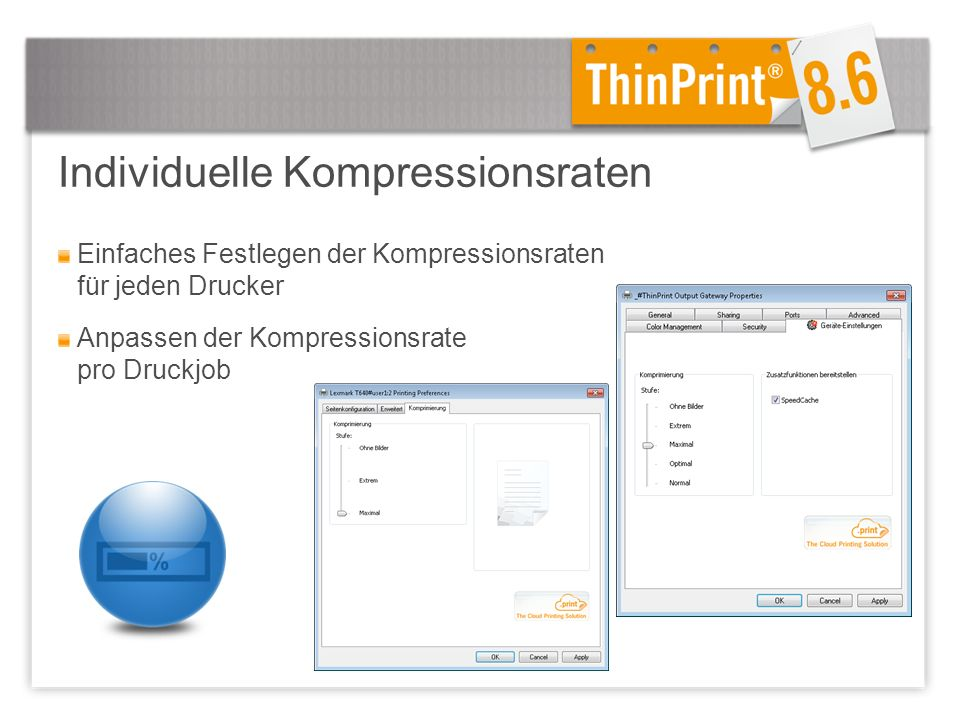 Individuelle Kompressionsraten Einfaches Festlegen der Kompressionsraten für jeden Drucker Anpassen der Kompressionsrate pro Druckjob