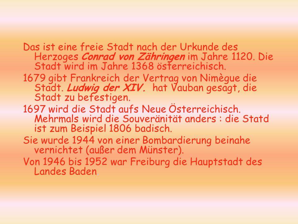 Das ist eine freie Stadt nach der Urkunde des Herzoges Conrad von Zähringen im Jahre 1120. Die Stadt wird im Jahre 1368 österreichisch. 1679 gibt Fran