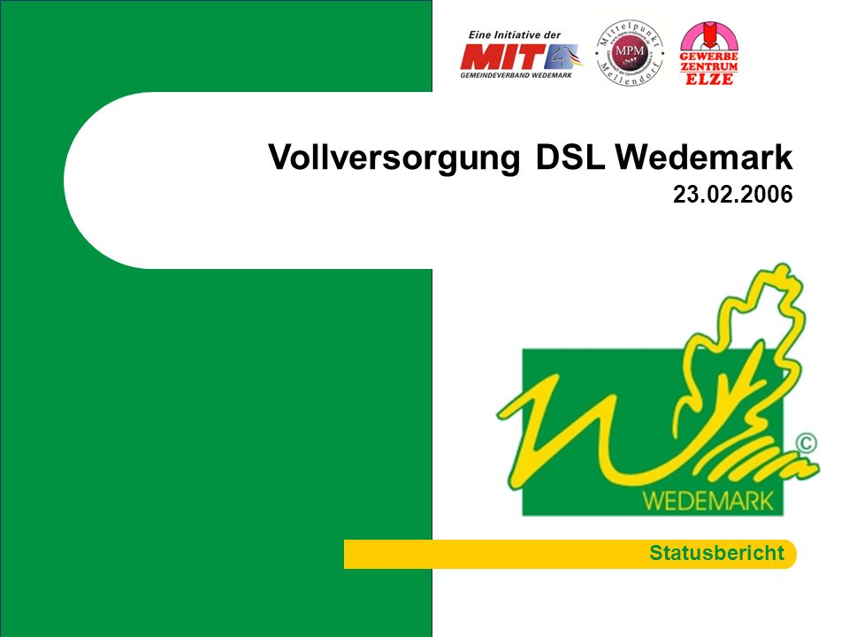Vollversorgung DSL Wedemark 23.02.2006 Statusbericht DSL Versorgung