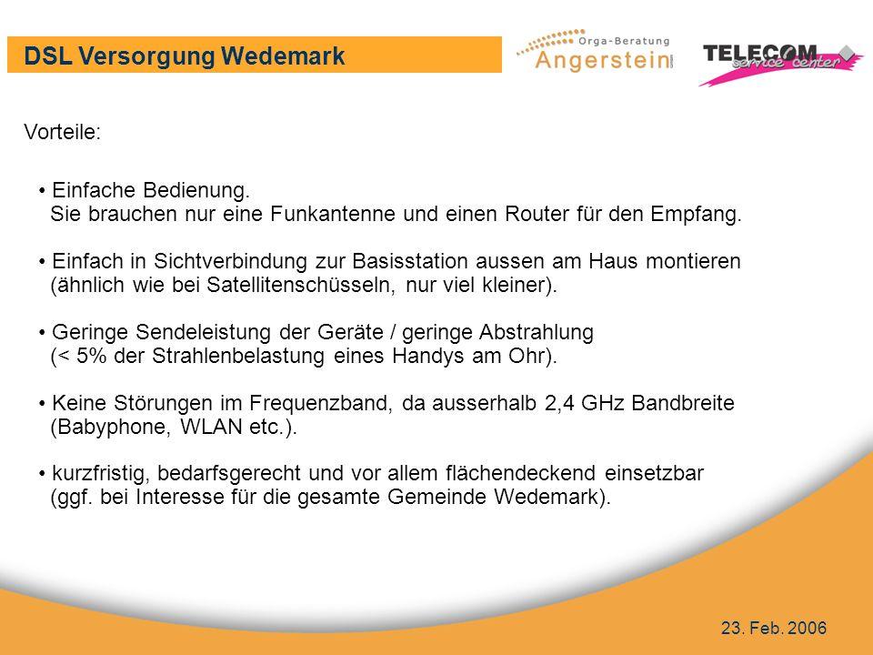 DSL Versorgung Wedemark 23. Feb. 2006 Vorteile Vorteile: Einfache Bedienung.