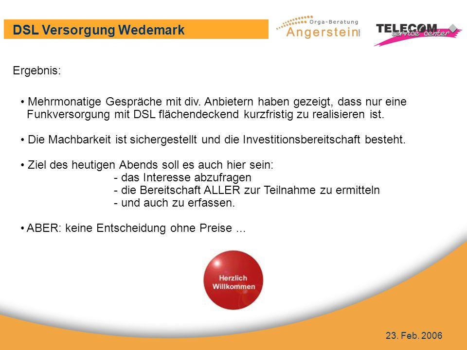 DSL Versorgung Wedemark 23. Feb. 2006 Ergebnis Ergebnis: Mehrmonatige Gespräche mit div.