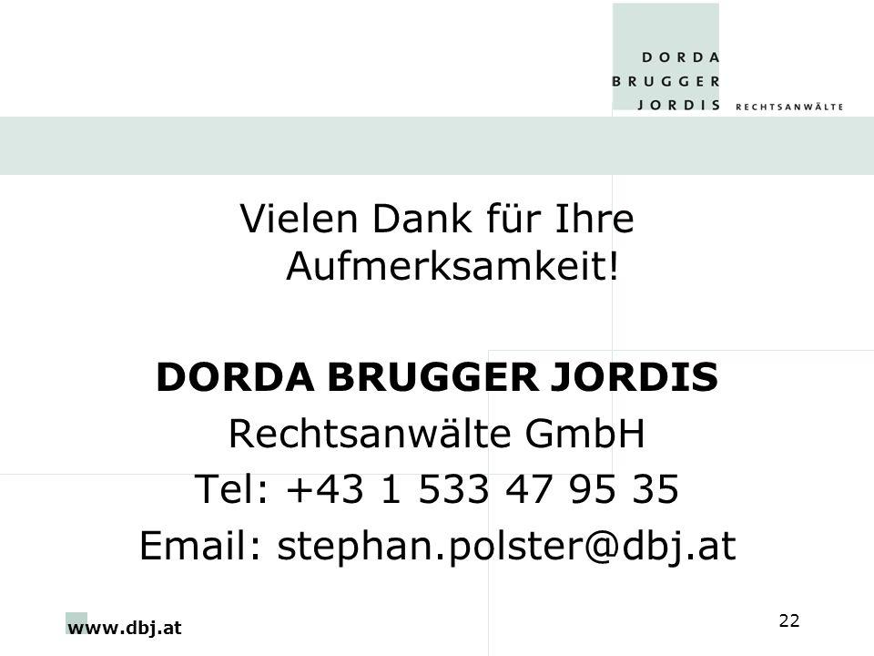 www.dbj.at 22 Vielen Dank für Ihre Aufmerksamkeit! DORDA BRUGGER JORDIS Rechtsanwälte GmbH Tel: +43 1 533 47 95 35 Email: stephan.polster@dbj.at