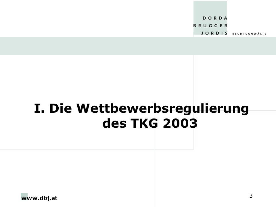 www.dbj.at 3 I. Die Wettbewerbsregulierung des TKG 2003