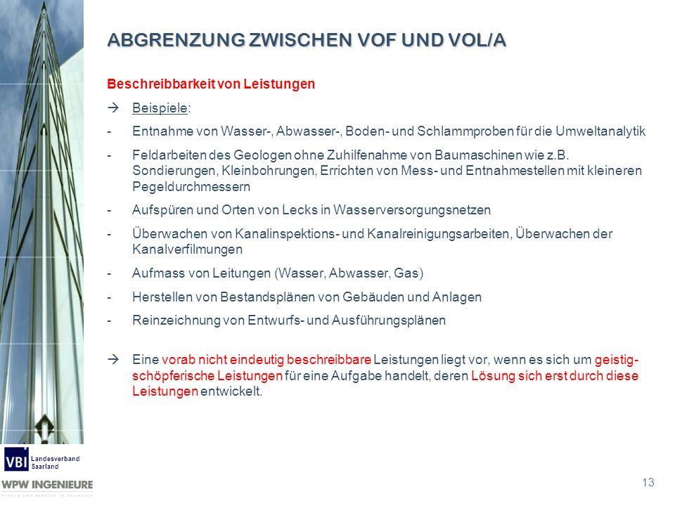 13 Landesverband Saarland Beschreibbarkeit von Leistungen Beispiele: -Entnahme von Wasser-, Abwasser-, Boden- und Schlammproben für die Umweltanalytik