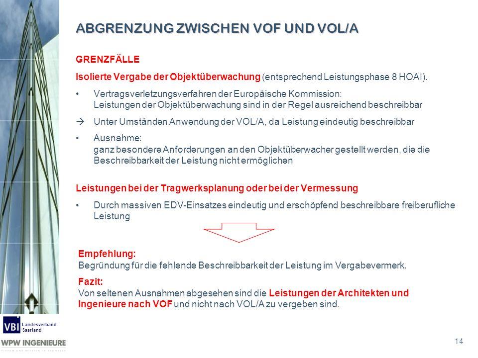 14 Landesverband Saarland Isolierte Vergabe der Objektüberwachung (entsprechend Leistungsphase 8 HOAI). Vertragsverletzungsverfahren der Europäische K