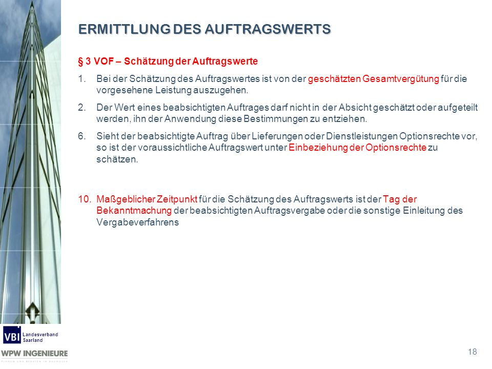 18 Landesverband Saarland ERMITTLUNG DES AUFTRAGSWERTS § 3 VOF – Schätzung der Auftragswerte 1.Bei der Schätzung des Auftragswertes ist von der geschä