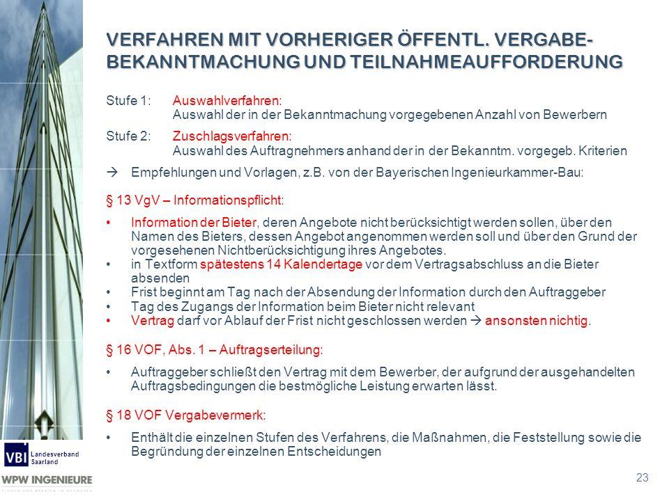 23 Landesverband Saarland VERFAHREN MIT VORHERIGER ÖFFENTL. VERGABE- BEKANNTMACHUNG UND TEILNAHMEAUFFORDERUNG Stufe 1:Auswahlverfahren: Auswahl der in