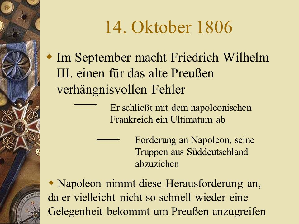 1795 Aus den Ereignissen vom 10. Oktober 1794 entscheiden Österreich, Russland und Preußen, dass eine dritte Teilung Polens folgen soll Faktische Aufl