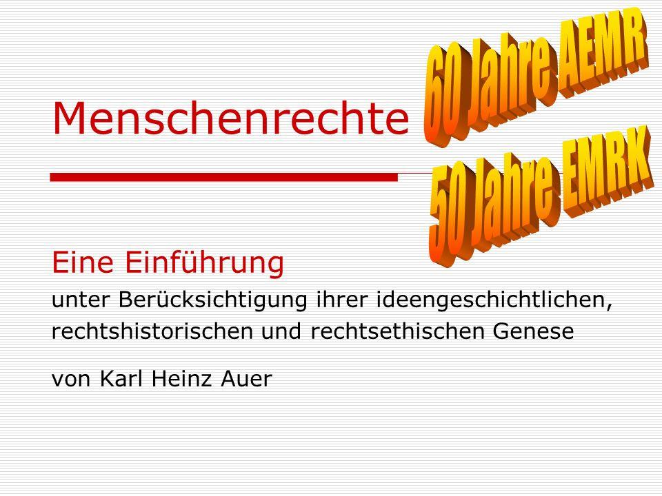 Menschenrechte Eine Einführung unter Berücksichtigung ihrer ideengeschichtlichen, rechtshistorischen und rechtsethischen Genese von Karl Heinz Auer