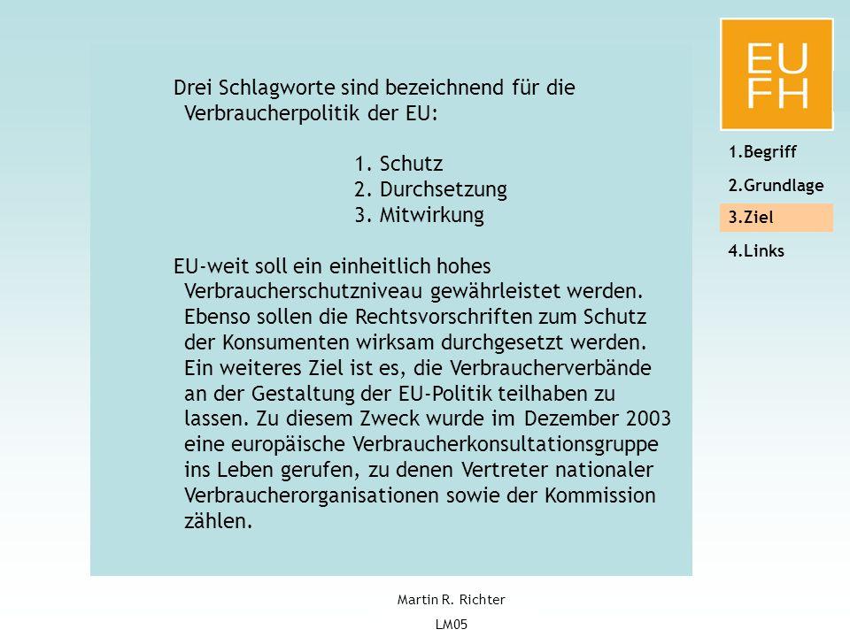 Martin Richter Logistikmanagement2005 EUFH, Brühl Martin R. Richter LM05 5 1.Begriff 2.Grundlage 3.Ziel 4.Links Drei Schlagworte sind bezeichnend für