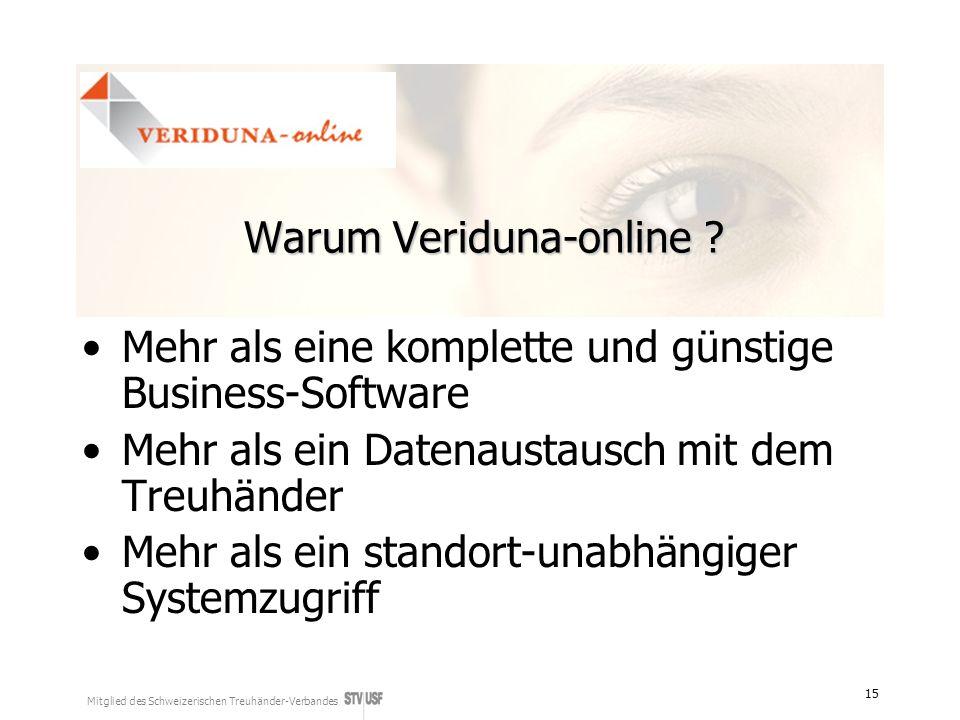 Mitglied des Schweizerischen Treuhänder-Verbandes 15 Warum Veriduna-online ? Mehr als eine komplette und günstige Business-Software Mehr als ein Daten